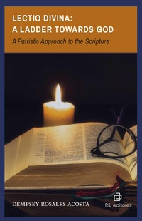 Lectio Divina: A Ladder towards God A Patristic Approach to the Scripture