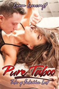 Pure Taboo.  Laura Lovecraft