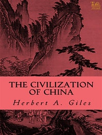 The Civilization Of China.  Herbert A. Giles