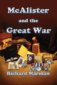 McALISTER AND THE GREAT WAR - Book 2 in the McAlister Line.  Richard Marman