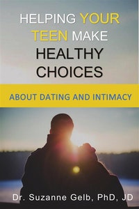 Helping Your Teen Make Healthy Choices About Dating And Intimacy