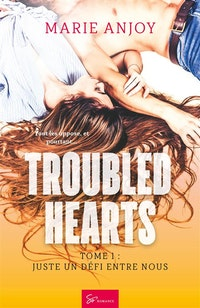 Troubled hearts - Tome 1.  Marie Anjoy