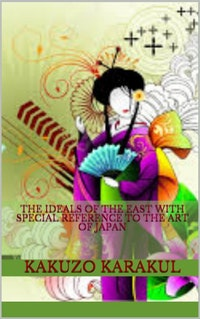 The ideals of the East - with special reference to the  art of Japan