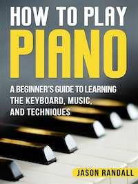 How to Play Piano.  Jason Randall