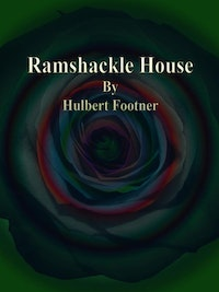 Ramshackle House.  Hulbert Footner