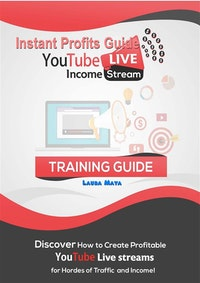Instant  Profits Guide YouTube LIVE  Income Stream.  Laura Maya