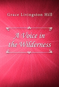 A Voice in the Wilderness.  Grace Livingston Hill