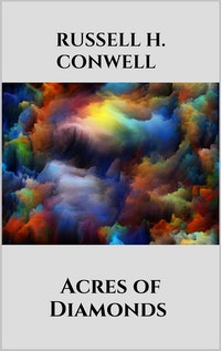 Acres of Diamonds.  Russell H. Conwell