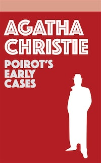 Poirot's Early Cases.  Agatha Christie