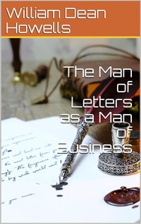 The Man of Letters as a Man of Business.  William Dean Howells