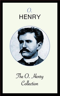 The O. Henry Collection.  O. Henry