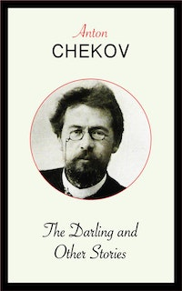 The Darling and Other Stories.  Anton Chekov