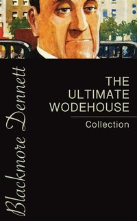 The Ultimate Wodehouse Collection.  P.G. Wodehouse
