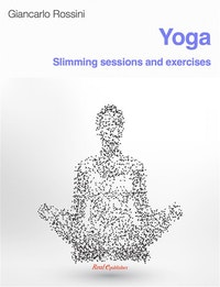 Yoga, Slimming sessions and exercises.  Giancarlo Rossini