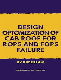Design Optimization of CAB roof for Rops and Fops Failure