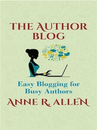 The Author Blog: Easy Blogging for Busy Authors.  Anne R. Allen