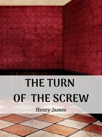 The Turn of the Screw.   Henry James