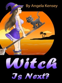Witch Is Next?.  Angela Kensey