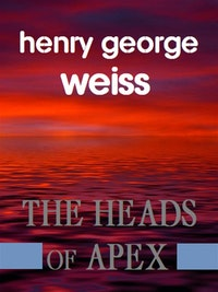 The Heads of Apex.  George Henry Weiss
