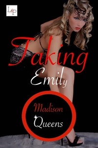 Taking Emily.  Madison Queens