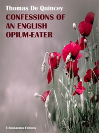 Confessions of an English Opium-Eater.  Thomas De Quincey