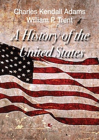 A History of the United States.  Charles Kendall Adams