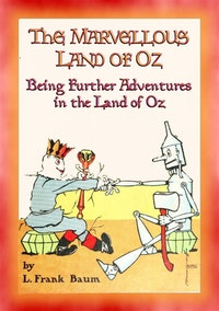THE MARVELLOUS LAND OF OZ - Book 2 in the Land of Oz series.  L. Frank Baum
