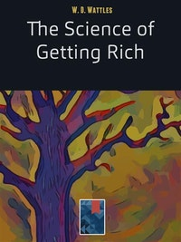 The Science of Getting Rich.  W. D. Wattles