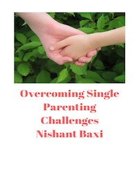 Overcoming Single Parenting Challenges