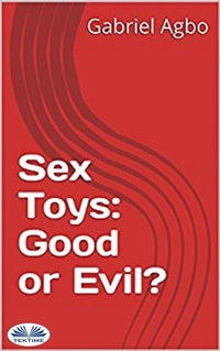 Sex Toys: Good or Evil?