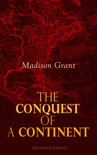 The Conquest of a Continent (Illustrated Edition)