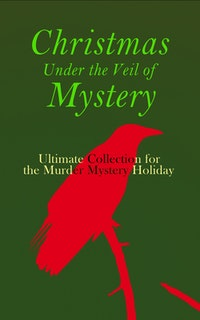 Christmas Under the Veil of Mystery – Ultimate Collection for the Murder Mystery Holiday