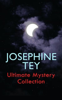 JOSEPHINE TEY - Ultimate Mystery Collection