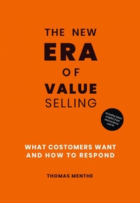 A new era of Value Selling.  Thomas Menthe
