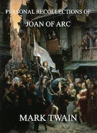 Personal Recollections Of Joan Of Arc.  Mark Twain
