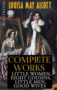 Louisa May Alcott - Complete works (Illustrated)