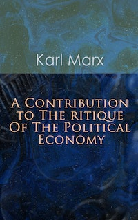 A Contribution to The Critique Of The Political Economy