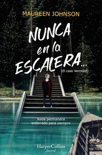 Nunca en la escalera....  Maureen Johnson